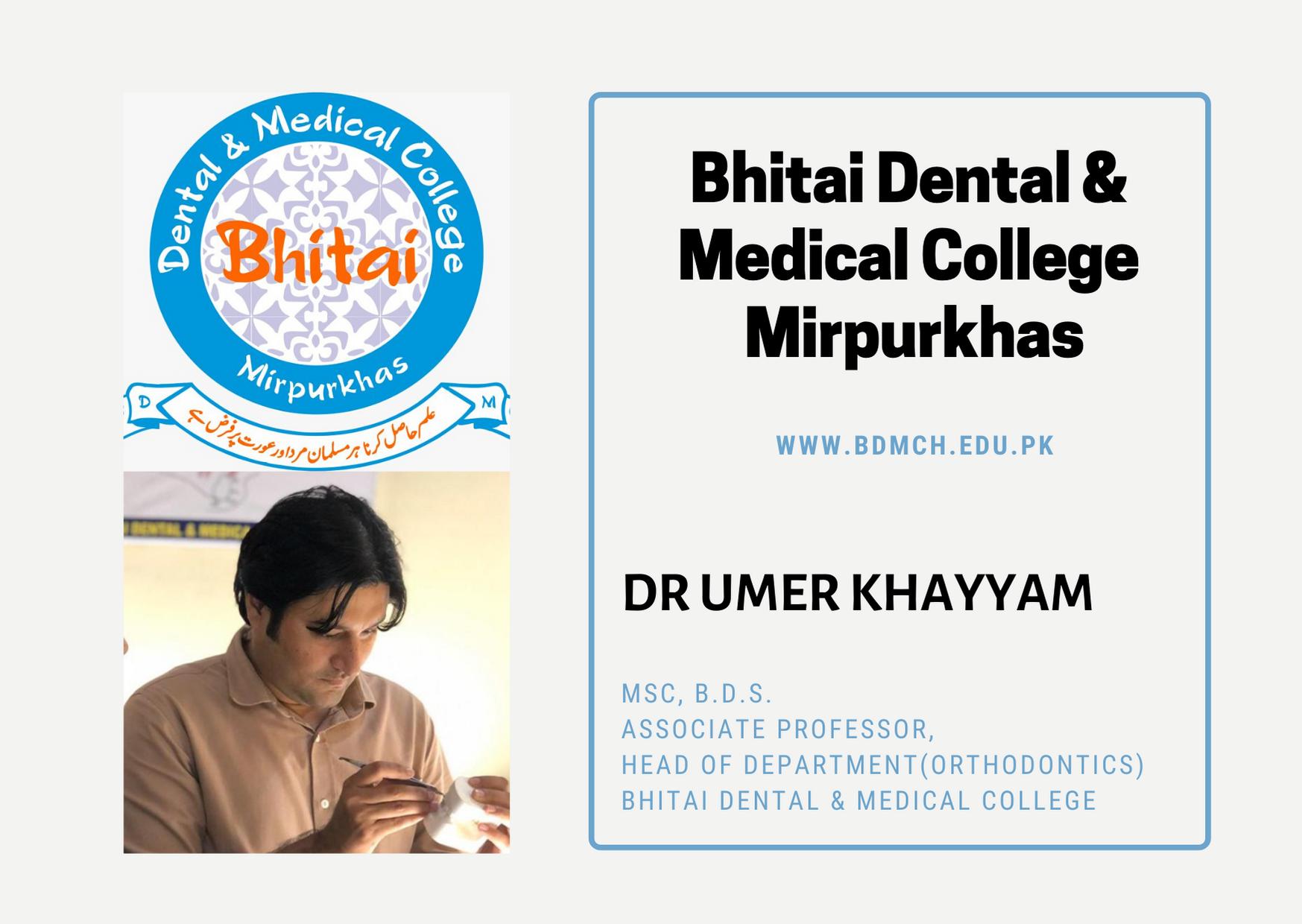 Bhitai Dental & Medical College; by Dr Umer Khayyam